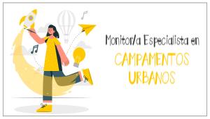 III Monitor/a Especialista en Campamentos Urbanos On-Line